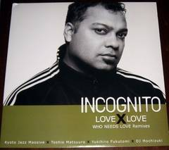 INCOGNITO LOVE X LOVE WHO NEEDS LOVE REMIXES 12inch ���A