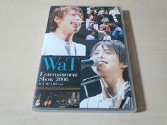 DVD「WaT Entertainment Show 2006」小池徹平 ウエンツ瑛士●