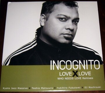 INCOGNITO LOVE X LOVE WHO NEEDS LOVE REMIXES 12inch レア