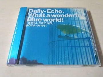 Daily-Echo CD「素晴らしき青の世界」デイリー・エコー●