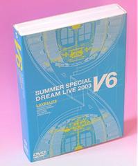 ■DVD『V6 LOVE&LIFE SUMMER SP DREAM LIVE 2003 VV Program