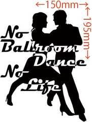 カッティングステッカー No Ballroom Danse No Life (ダンス)・2