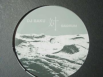 JアンダーグラウンドHIP HOP名盤 DJ BAKU 対 SAIDRUM
