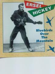アーセル・ヒッキー Ersel Hickey /Bluebirds Over the Mountain ロカビリー