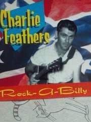 ロカビリー/CHARLIEL FEATHERS チャーリー・フェザーズ/ROCK A BILLY