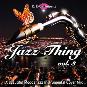 Jazz Thing.3 豪華21曲 名曲 Inst Cover MixCD