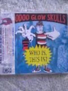 VOODOO GLOW SKULLS  WHO IS,THIS IS?