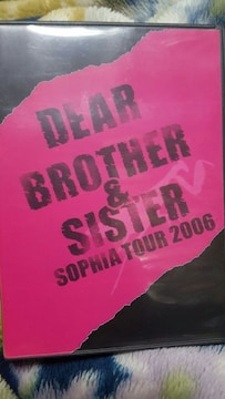 SOPHIA(ソフィア) DVD TOUR 2006 DEAR...BROTHER&SISTER